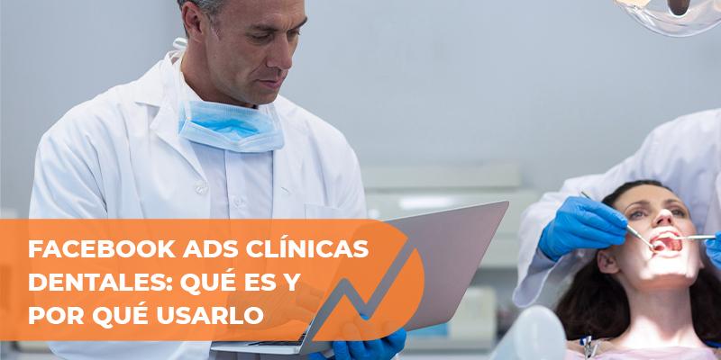 facebook ads clinicas dentales